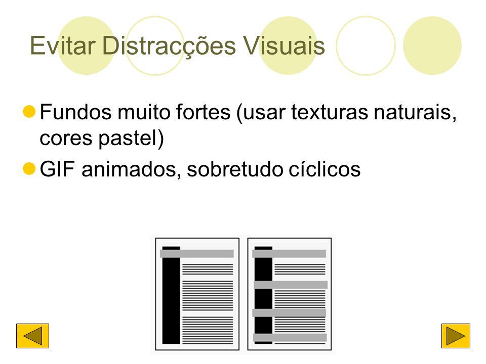 Evitar Distracções Visuais Fundos muito fortes (usar texturas naturais, cores pastel) GIF animados, sobretudo cíclicos