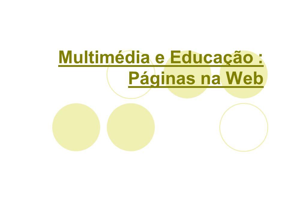Multimédia e Educação : Páginas na Web