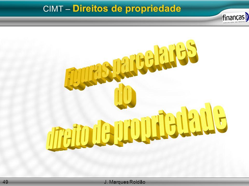 J. Marques Roldão49 CIMT – Direitos de propriedade