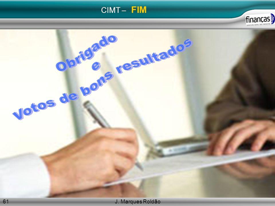 J. Marques Roldão61 CIMT – FIM