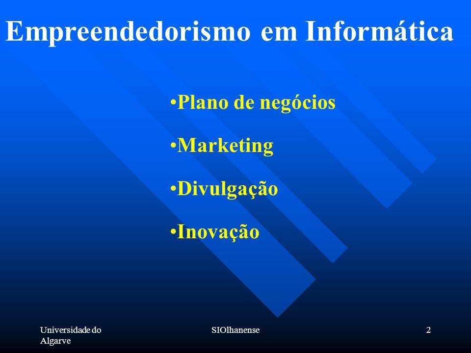 Universidade do Algarve SIOlhanense2 Empreendedorismo em Informática Plano de negócios Marketing Divulgação Inovação