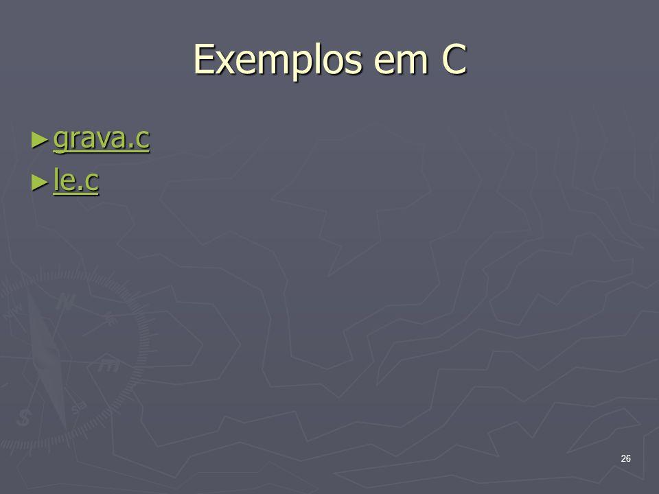 26 Exemplos em C grava.c grava.c grava.c le.c le.c le.c