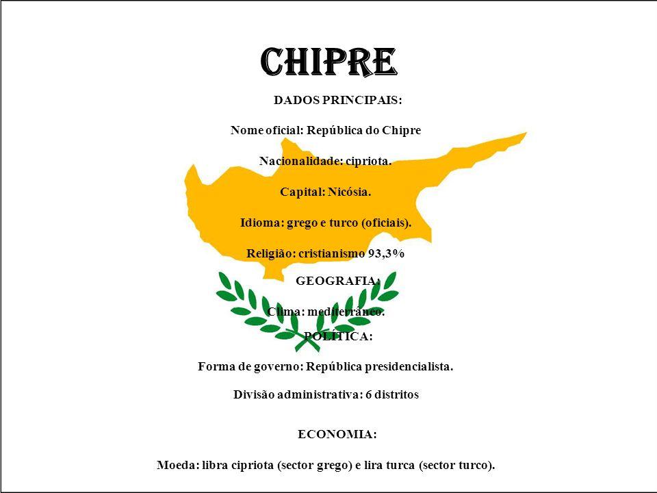 CHIPRE DADOS PRINCIPAIS: Nome oficial: República do Chipre Nacionalidade: cipriota. Capital: Nicósia. Idioma: grego e turco (oficiais). Religião: cris