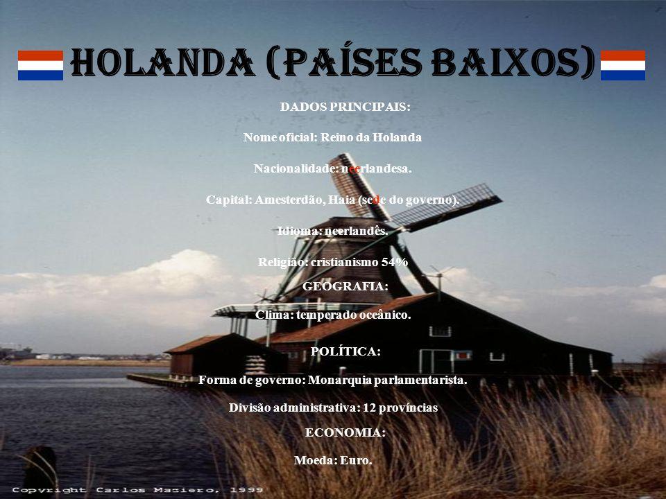 HOLANDA (PAÍSES BAIXOS) DADOS PRINCIPAIS: Nome oficial: Reino da Holanda Nacionalidade: neerlandesa. Capital: Amesterdão, Haia (sede do governo). Idio