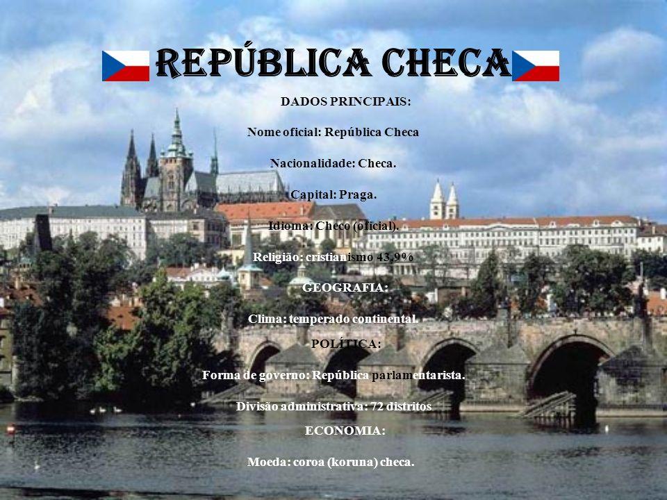 REPÚBLICA CHECA DADOS PRINCIPAIS: Nome oficial: República Checa Nacionalidade: Checa. Capital: Praga. Idioma: Checo (oficial). Religião: cristianismo