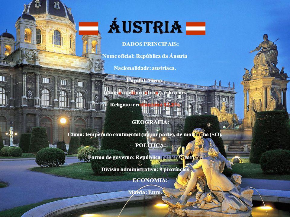 ÁUSTRIA DADOS PRINCIPAIS: Nome oficial: República da Áustria Nacionalidade: austríaca. Capital: Viena. Idioma: alemão (oficial), esloveno. Religião: c