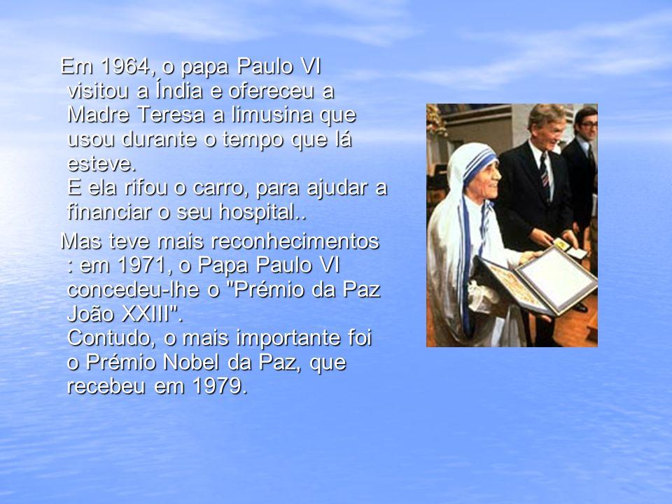 Quando lhe foi entregue em Oslo, Madre Teresa não quis o banquete organizado em sua honra, mas pediu que esse dinheiro fosse enviado para os mais pobres de Calcutá.