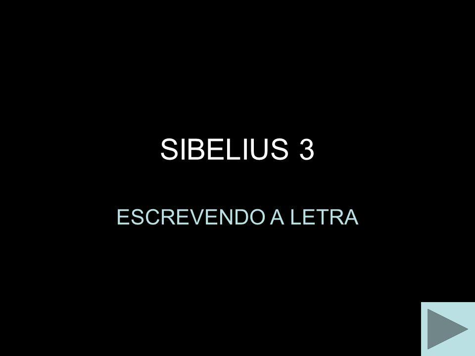 SIBELIUS 3 ESCREVENDO A LETRA