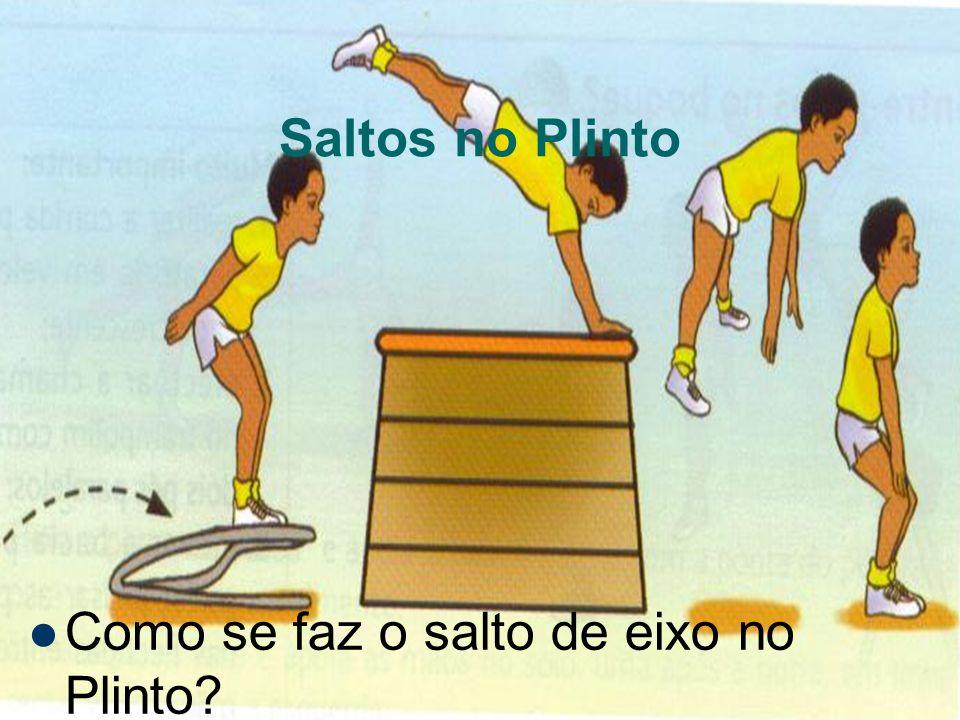 Saltos no Plinto Como se faz o salto de eixo no Plinto?