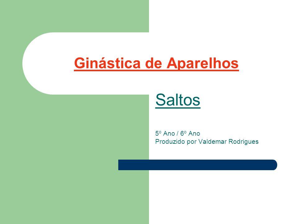 Ginástica de Aparelhos Saltos 5º Ano / 6º Ano Produzido por Valdemar Rodrigues