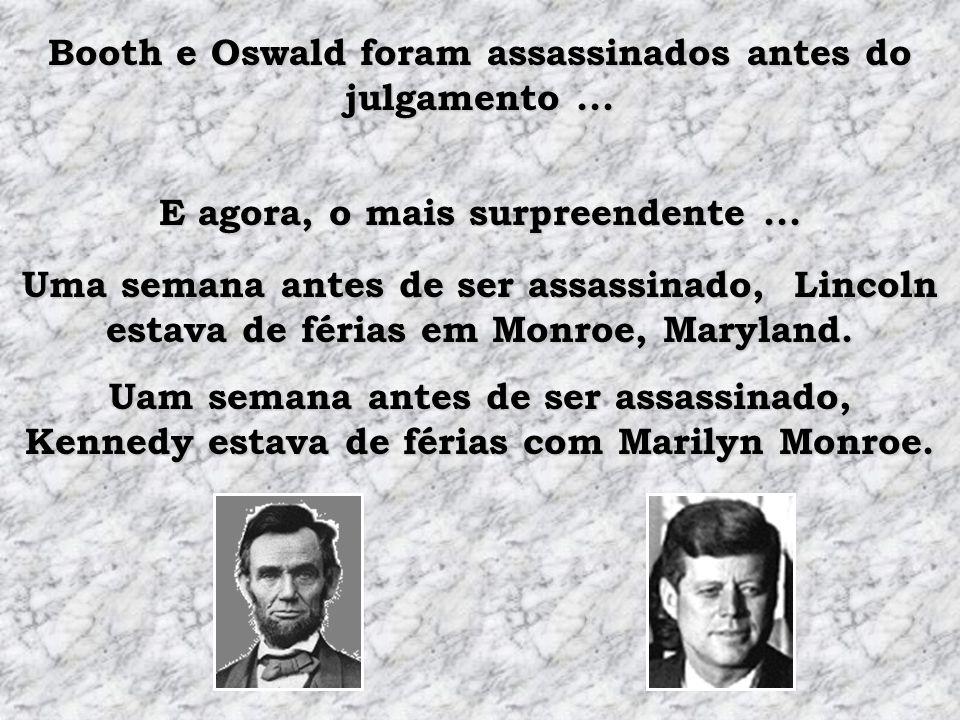 John Wilkes Booth fugiu do cinema e foi preso em um edifício. Lee Harvey Oswald fugiu de um edifício e foi preso num cinema.