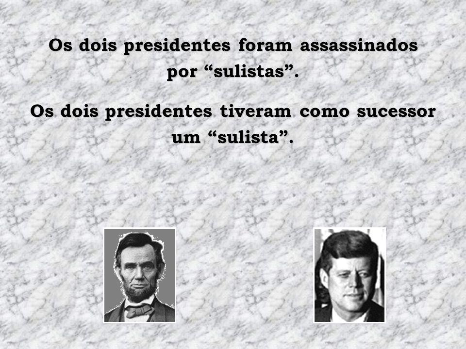 Os dois presidentes foram assassinados por sulistas.