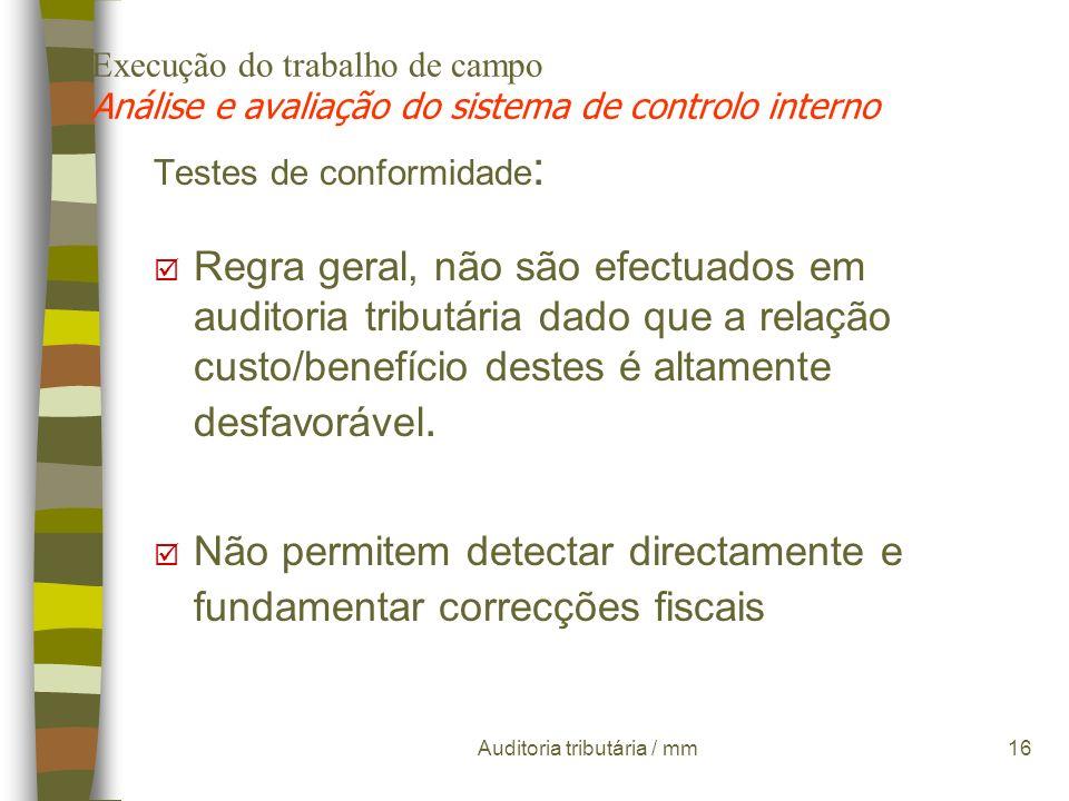 Auditoria tributária / mm15 Execução do trabalho de campo Análise e avaliação do sistema de controlo interno ¶ 1º é necessário identificar os procedim