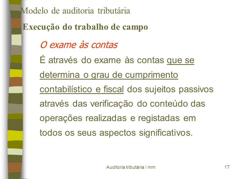 Auditoria tributária / mm16 Execução do trabalho de campo Análise e avaliação do sistema de controlo interno Testes de conformidade : Regra geral, não