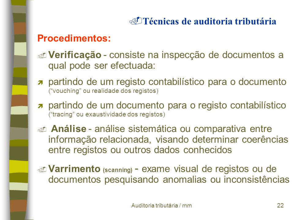 Auditoria tributária / mm21 Modelo de auditoria tributária Elaboração dos suportes finais Corresponde à elaboração do relatório e respectiva proposta