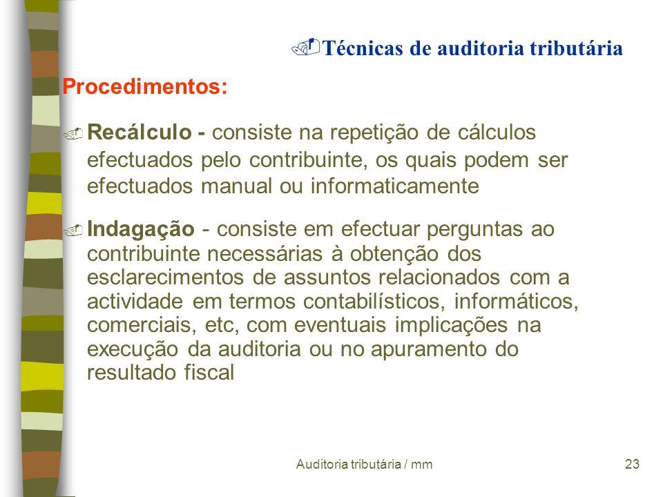Auditoria tributária / mm22 Procedimentos:. Verificação - consiste na inspecção de documentos a qual pode ser efectuada: ì partindo de um registo cont