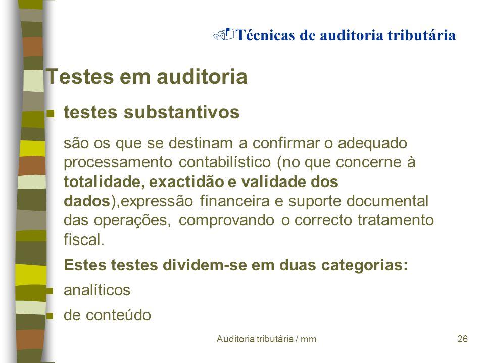 Auditoria tributária / mm25 Testes em auditoria n testes de conformidade (ou de controlo) são os que se destinam a confirmar se os procedimentos conta