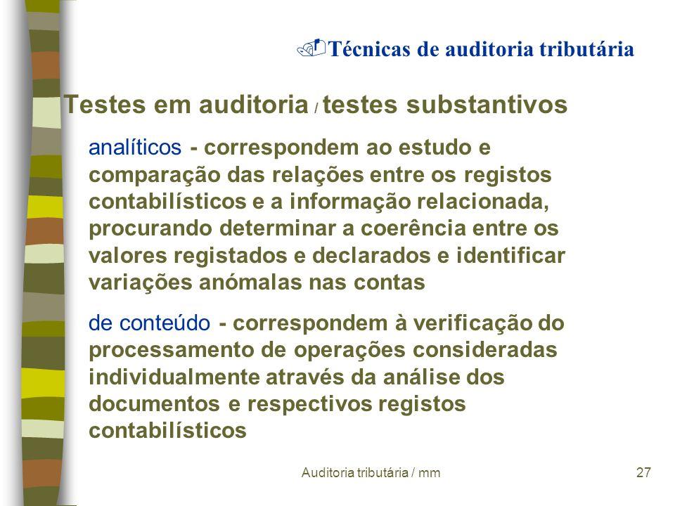 Auditoria tributária / mm26 Testes em auditoria n testes substantivos são os que se destinam a confirmar o adequado processamento contabilístico (no q