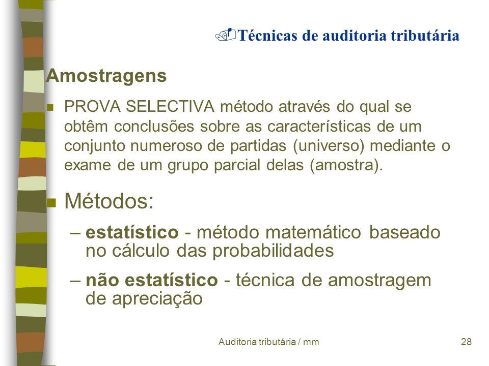 Auditoria tributária / mm27 Testes em auditoria / testes substantivos analíticos - correspondem ao estudo e comparação das relações entre os registos