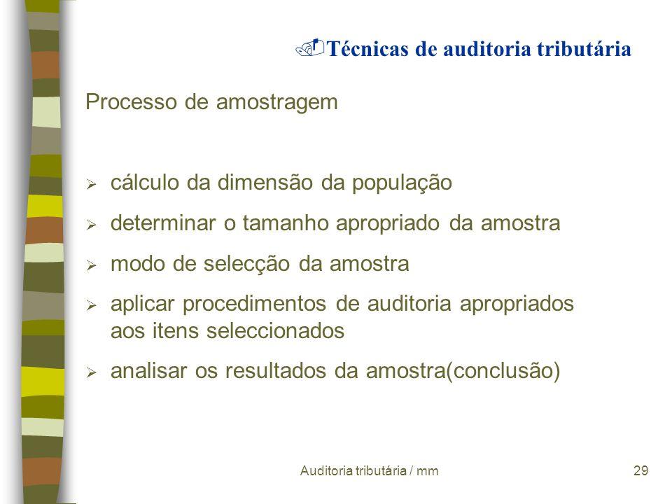 Auditoria tributária / mm28 Amostragens n PROVA SELECTIVA método através do qual se obtêm conclusões sobre as características de um conjunto numeroso