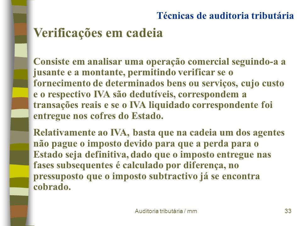 Auditoria tributária / mm32 Técnicas de auditoria tributária Verificações cruzadas Em AT procede-se ainda ao cruzamento de informação contabilística r