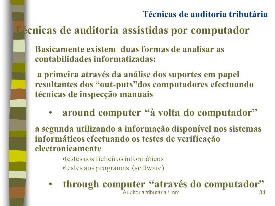 Auditoria tributária / mm33 Verificações em cadeia Consiste em analisar uma operação comercial seguindo-a a jusante e a montante, permitindo verificar