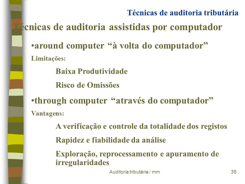 Auditoria tributária / mm34 Técnicas de auditoria assistidas por computador Basicamente existem duas formas de analisar as contabilidades informatizad