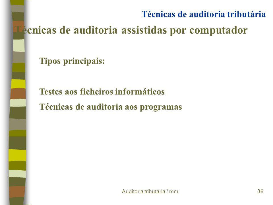 Auditoria tributária / mm35 Técnicas de auditoria assistidas por computador around computer à volta do computador Limitações: Baixa Produtividade Risc