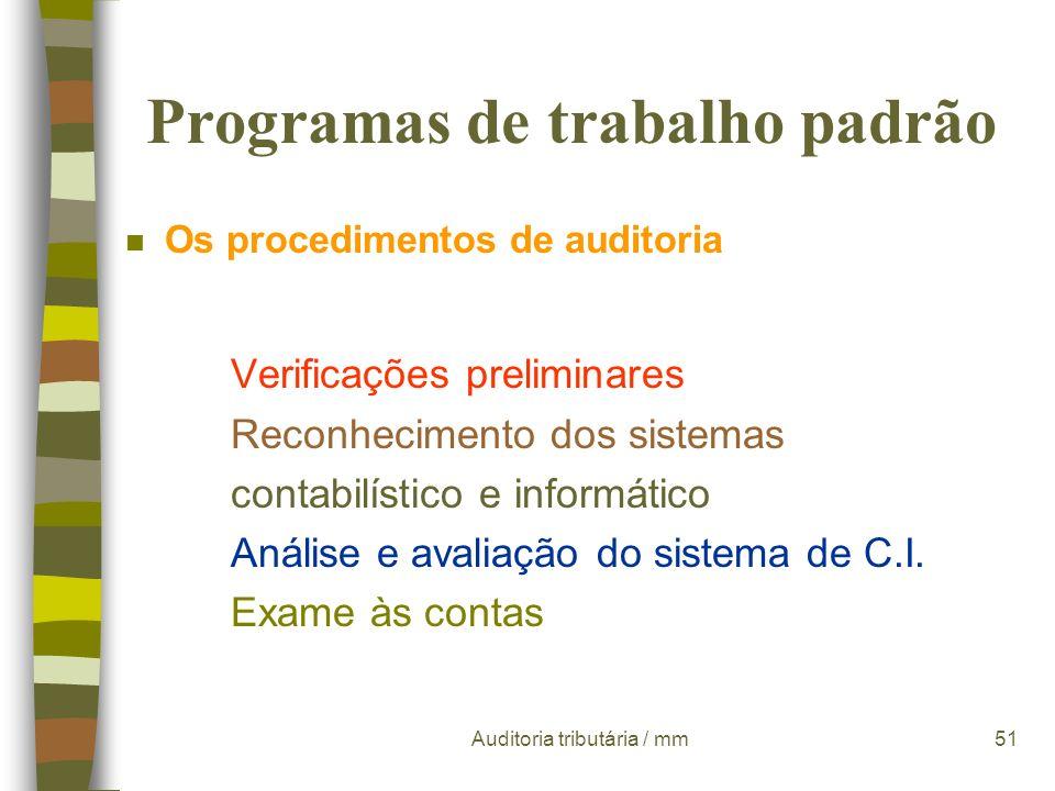 Auditoria tributária / mm50 Programas de trabalho padrão n Os objectivos de inspecção ¬ devem ser formulados a partir do conhecimento prévio e general