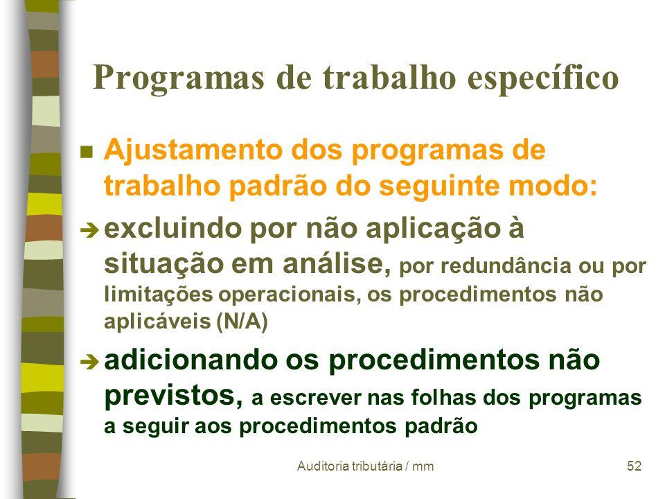 Auditoria tributária / mm51 Programas de trabalho padrão n Os procedimentos de auditoria Verificações preliminares Reconhecimento dos sistemas contabi