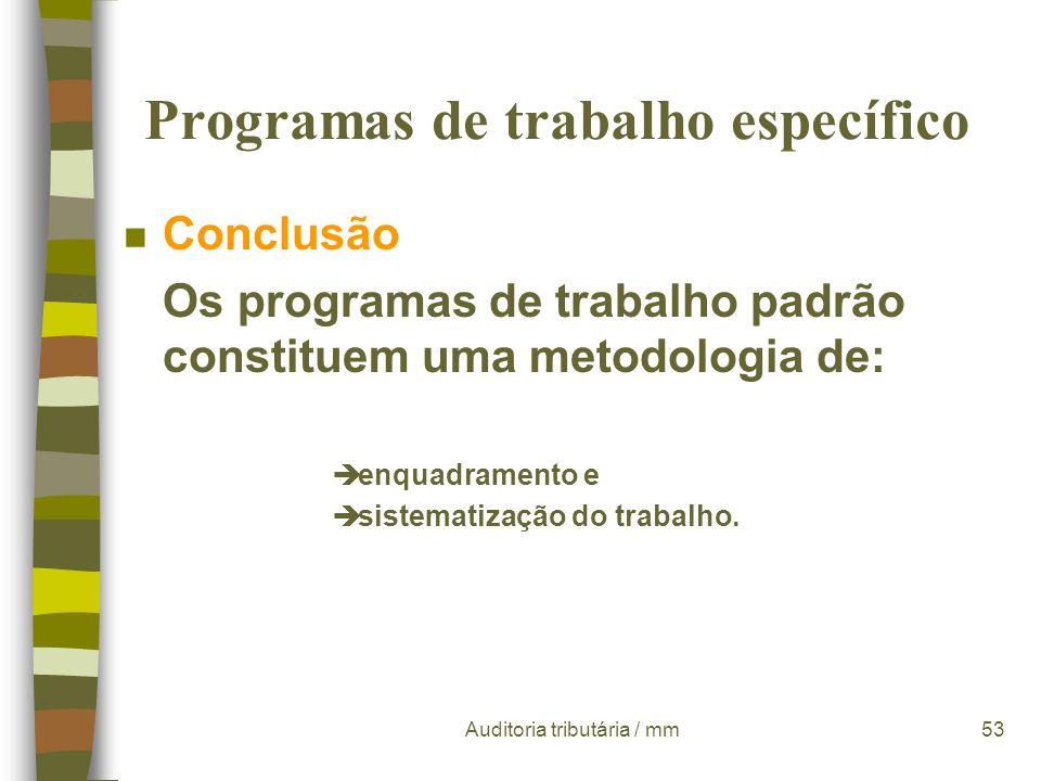 Auditoria tributária / mm52 Programas de trabalho específico n Ajustamento dos programas de trabalho padrão do seguinte modo: è excluindo por não apli