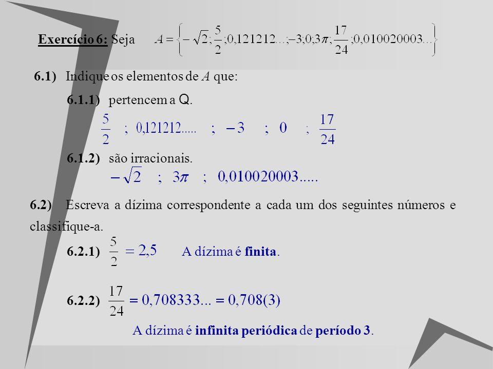 5.3) O ponto A é igual a Verdadeira: Utilizando o Teorema de Pitágoras vem: x Portanto, o ponto A é igual a 5.4) A seguinte figura é a representação g