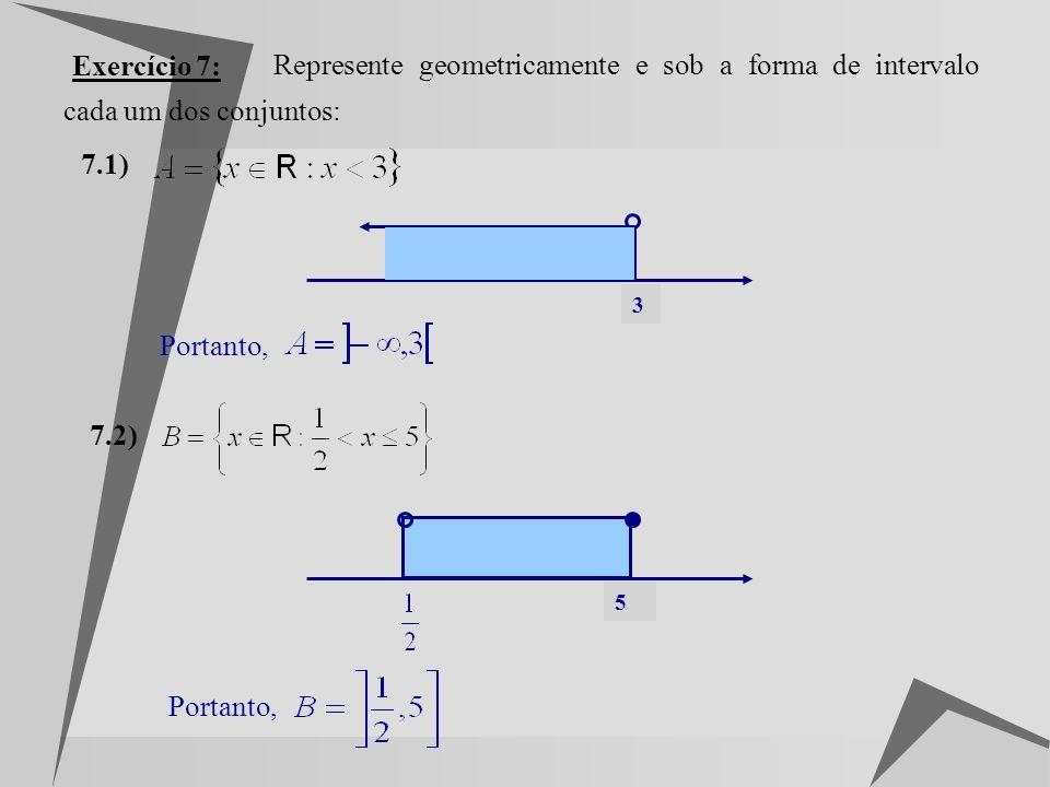 Exercício 6: Seja 6.1) Indique os elementos de A que: 6.1.1) pertencem a Q. 6.1.2) são irracionais. 6.2) Escreva a dízima correspondente a cada um dos