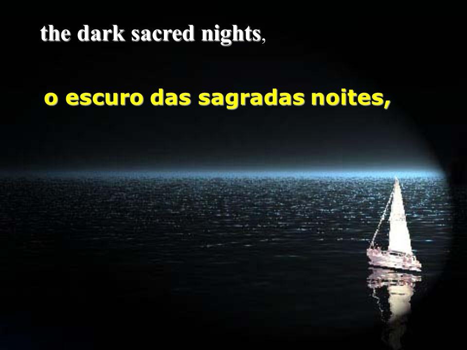 the dark sacred nights the dark sacred nights, o escuro das sagradas noites,