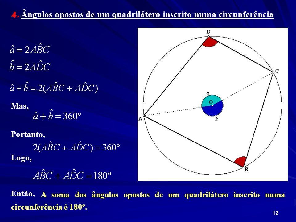 11 3. Ângulo ao centro, arcos e cordas Na figura estão representados dois ângulos ao centro iguais, as cordas e os arcos correspondentes. Então, Numa