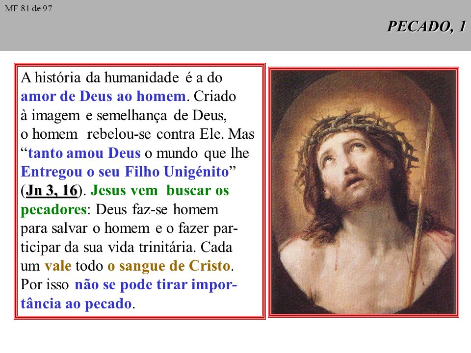 PECADO, 1 A história da humanidade é a do amor de Deus ao homem.