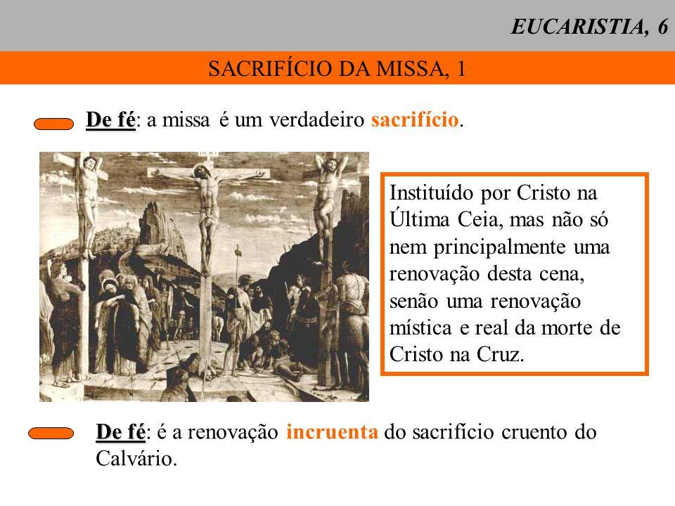 SACRIFÍCIO DA MISSA, 2 Identidade missa-cruz: - idêntica oferenda: Cristo (na missa realmente presente de modo sacramental); - idêntico sacerdote principal: Cristo (na missa o ministro actua no nome e na pessoa de Cristo).