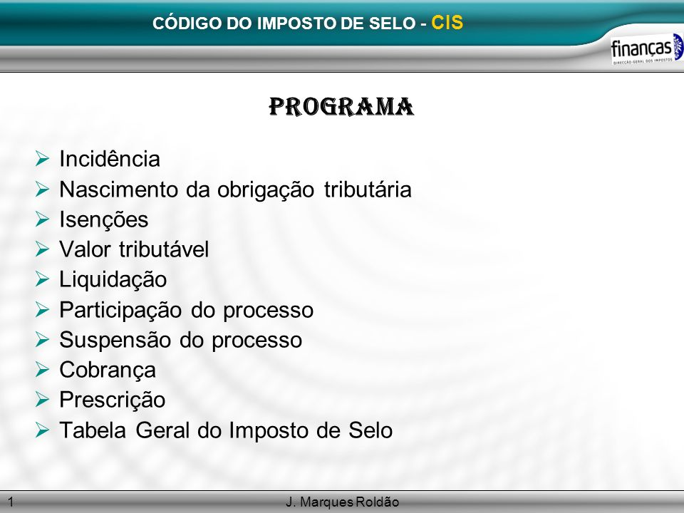 J.Marques Roldão12 CIS – ENCARGO DO IMPOSTO Art.º 3.º - cont.