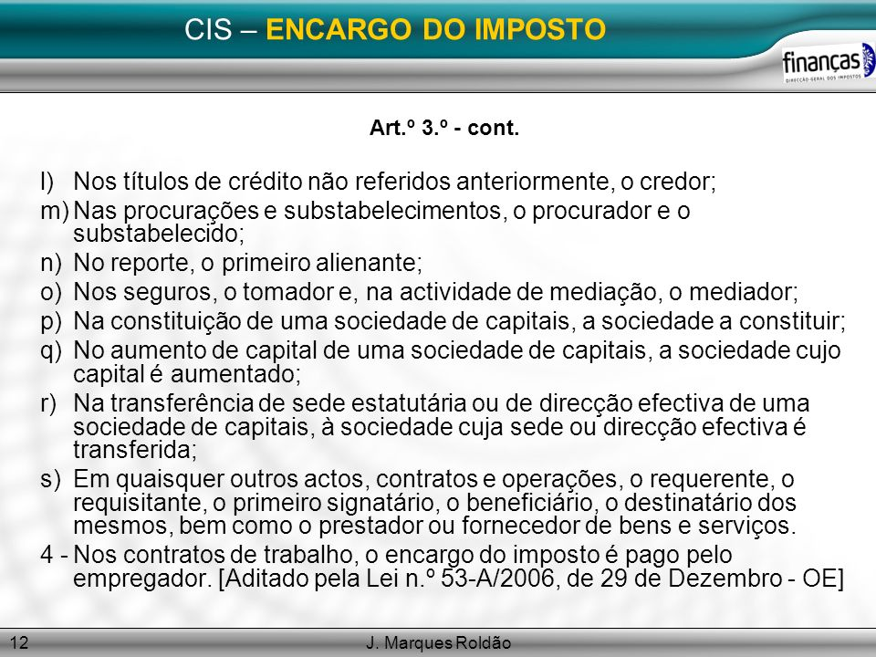 J.Marques Roldão12 CIS – ENCARGO DO IMPOSTO Art.º 3.º - cont.