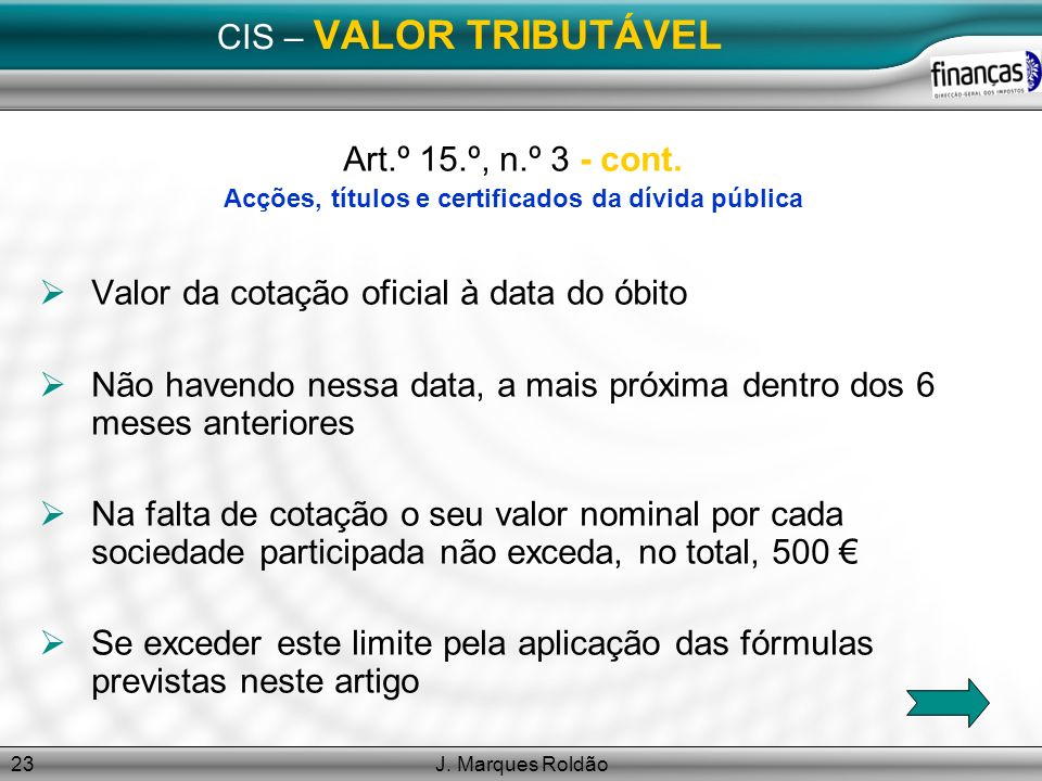 J.Marques Roldão23 CIS – VALOR TRIBUTÁVEL Art.º 15.º, n.º 3 - cont.