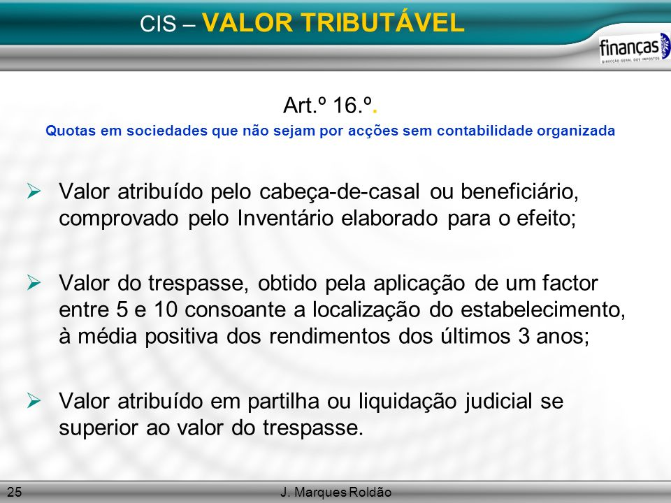 J.Marques Roldão25 CIS – VALOR TRIBUTÁVEL Art.º 16.º.
