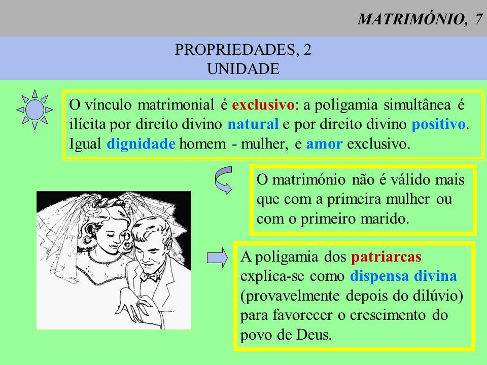 MATRIMÓNIO, 8 PROPRIEDADES, 3 INDISSOLUBILIDADE 1 Por instituição do Criador, o vínculo matrimonial é perpétuo e indissolúvel.