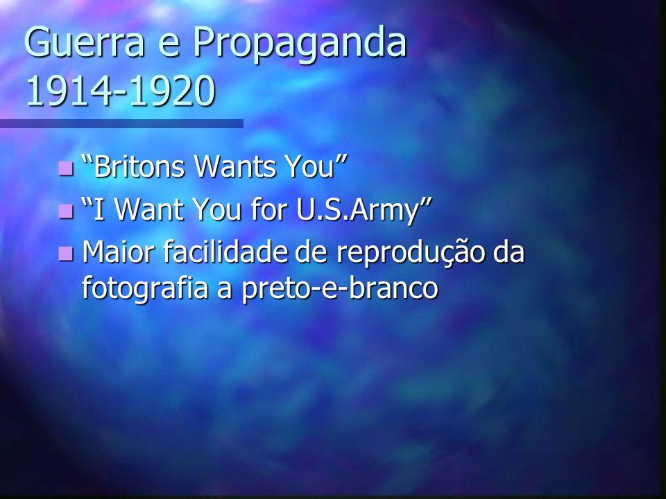 Guerra e Propaganda 1914-1920 Britons Wants You Britons Wants You I Want You for U.S.Army I Want You for U.S.Army Maior facilidade de reprodução da fo