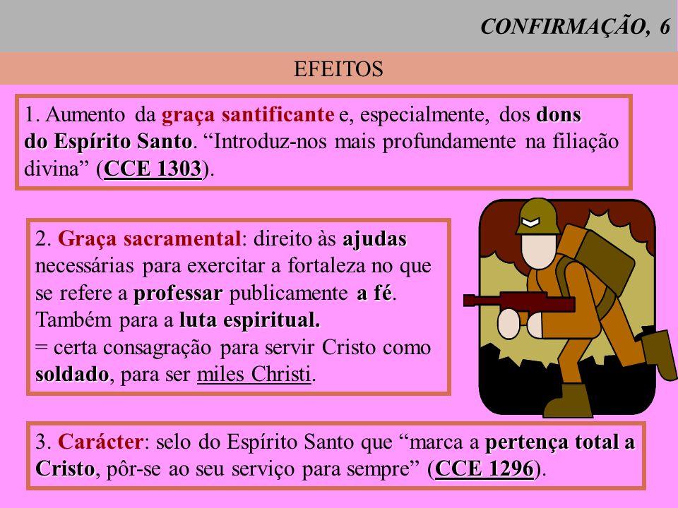 EFEITOS dons 1. Aumento da graça santificante e, especialmente, dos dons do Espírito Santo do Espírito Santo. Introduz-nos mais profundamente na filia