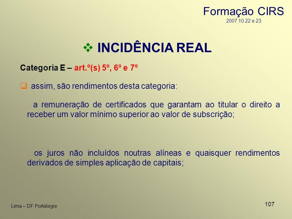 107 Lima – DF Portalegre INCIDÊNCIA REAL Categoria E – art.º(s) 5º, 6º e 7º. a remuneração de certificados que garantam ao titular o direito a receber