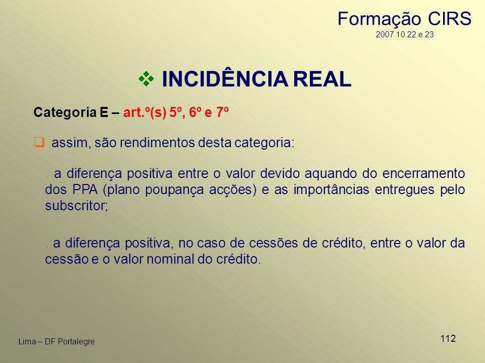 112 Lima – DF Portalegre INCIDÊNCIA REAL Categoria E – art.º(s) 5º, 6º e 7º. a diferença positiva entre o valor devido aquando do encerramento dos PPA