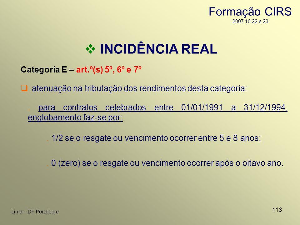 113 Lima – DF Portalegre INCIDÊNCIA REAL Categoria E – art.º(s) 5º, 6º e 7º. para contratos celebrados entre 01/01/1991 a 31/12/1994, englobamento faz