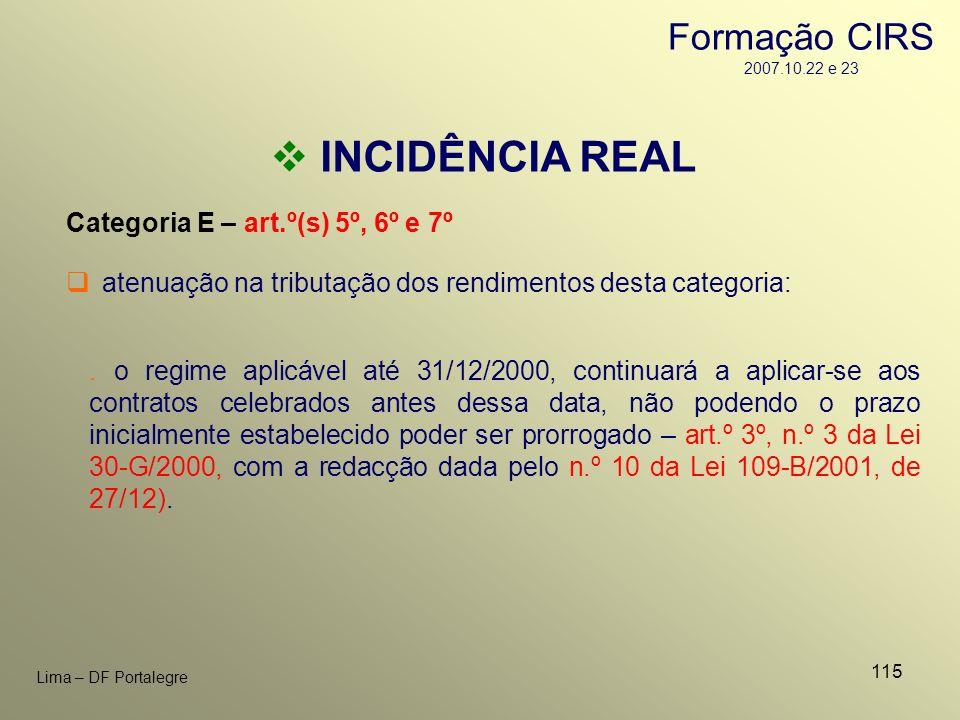 115 Lima – DF Portalegre INCIDÊNCIA REAL Categoria E – art.º(s) 5º, 6º e 7º. o regime aplicável até 31/12/2000, continuará a aplicar-se aos contratos