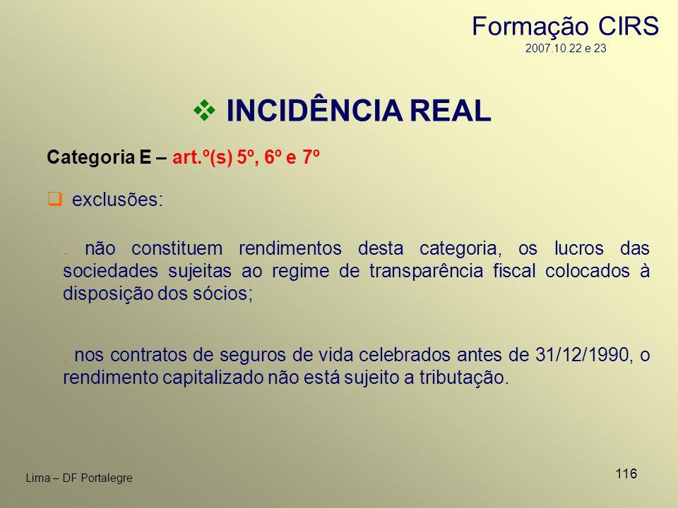 116 Lima – DF Portalegre INCIDÊNCIA REAL Categoria E – art.º(s) 5º, 6º e 7º exclusões:. nos contratos de seguros de vida celebrados antes de 31/12/199