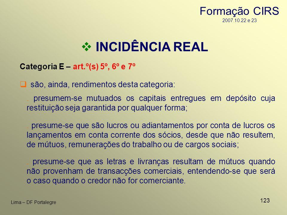 123 Lima – DF Portalegre INCIDÊNCIA REAL Categoria E – art.º(s) 5º, 6º e 7º. presumem-se mutuados os capitais entregues em depósito cuja restituição s